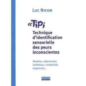 livre de Luc Nicon sur la technique Tipi de thérapie brève des peurs et des angoisses