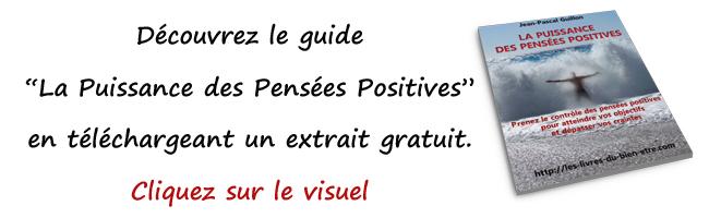 """Présentation de l'extrait gratuit du guide """"La puissance des pensées positives"""" pour apprendre à positiver en toutes circonstances"""