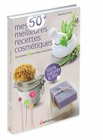 50 recettes pour faire ses cosmétiques. Un livre de Natacha Thibault.