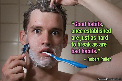 il est aussi difficile de perdre les bonnes que les mauvaises habitudes