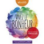 Audioguide du bonheur avec «Vivez le bonheur» de Sylvie Roucoulès.