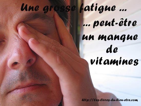 La fatigue peut provenir d'un manque de nutriments essentiels