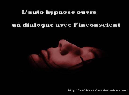 L' autohypnose introduit un dialogue avec l'inconscient.