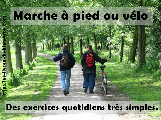 La marche ou le vélo sont des supports simple d'exercices quotidiens.
