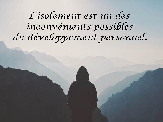 L'isolement est un des 7 inconvénients du développement personnel.