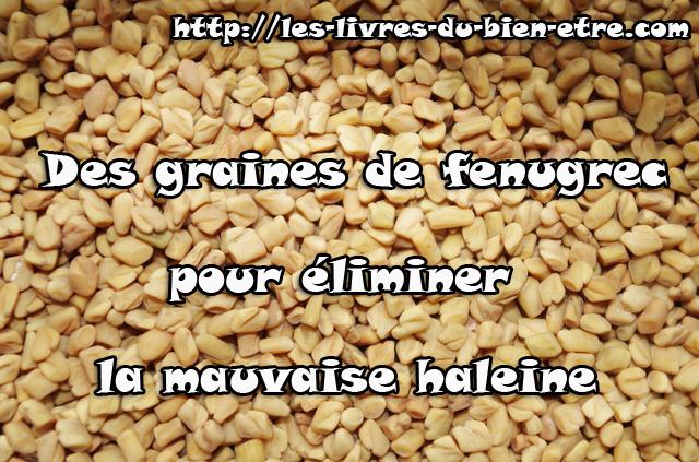 Les graines de fenugrec permettent d'éliminer la mauvaise haleine.