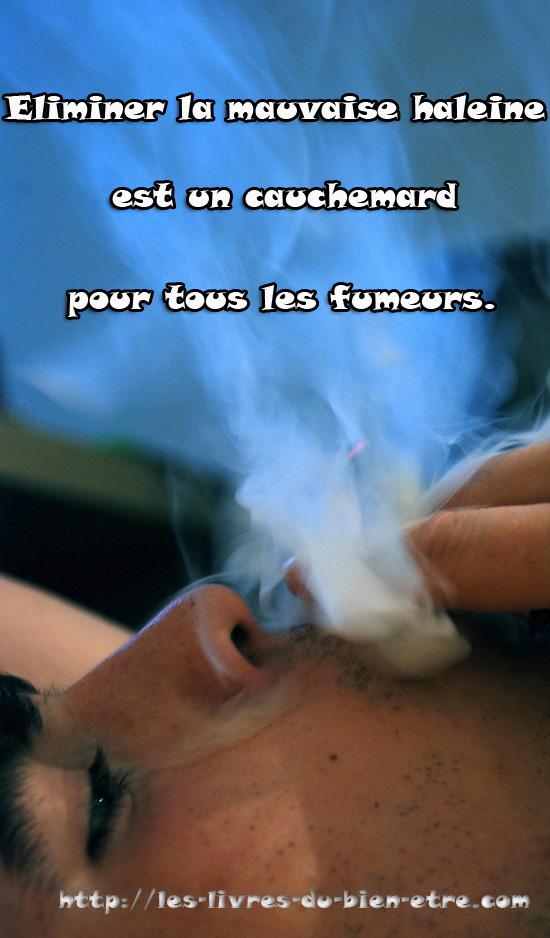 La plupart des fumeurs ont du mal à éliminer la mauvaise haleine.